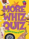 More Whiz Quiz (eBook): For Children and Grown-up Children
